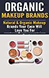 Organic Makeup Brands: Natural & Organic Makeup Brands Your Face Will Love You For