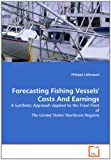 Forecasting Fishing Vessels' Costs and Earnings a Synthetic Approach Applied to the Trawl Fleet of the United States' Northeast Regions, Philippe Lallemand, 3639109783