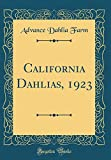 Amazon / Forgotten Books: California Dahlias, 1923 Classic Reprint (Advance Dahlia Farm)