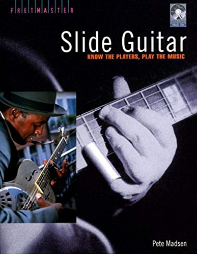 Slide Guitar: Know The Players, Play The Music (Book & CD) ebook