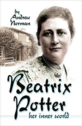 - Beatrix Potter: Her Inner World