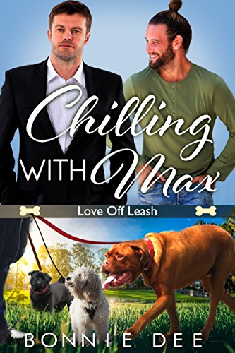 Chilling with Max (Love Off Leash Book 3)