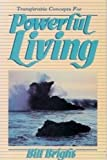 Transferable Concepts for Powerful Living, Bill Bright, 0866051635