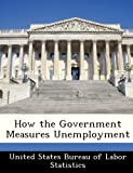 How the Government Measures Unemployment, , 1288457502