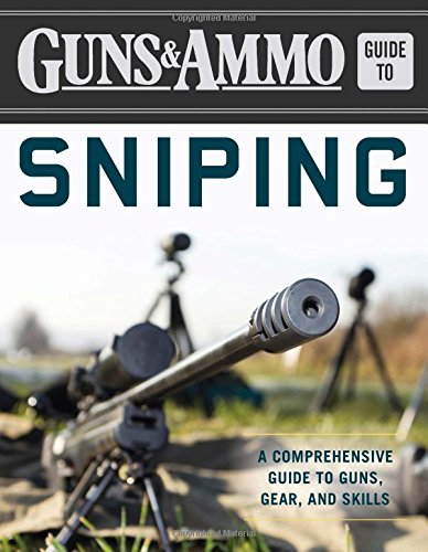 [Guns & Ammo Guide to Sniping: A Comprehensive Guide to Guns, Gear, and Skills] (Gear Rifle)