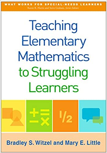 Teaching Elementary Mathematics to Struggling Learners ...