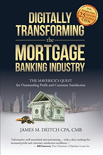 (Digitally Transforming the Mortgage Banking Industry: The Maverick's Quest for Outstanding Profit and Customer Satisfaction)