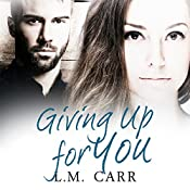 Giving up for You | LM Carr