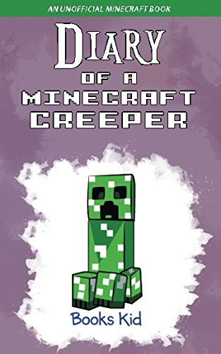 Diary of a Minecraft Creeper
