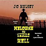 Welcome to Texas Hell: Tebo Sterling: Texas Bounty Hunter, Book 1 | J. C. Hulsey
