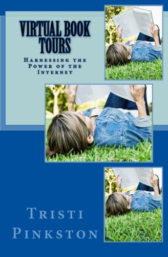 Virtual Book Tours: Harnessing the Power of the Internet pdf
