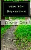 When Light Hits the Path, Kristen Otte, 1468042718