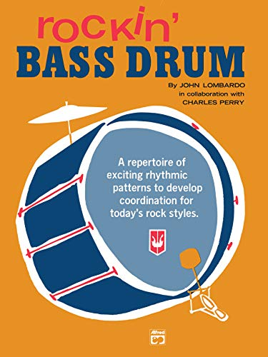 Rockin' Bass Drum, Bk 1: A Repertoire of Exciting Rhythmic Patterns to Develop Coordination for Today's Rock Styles Bass Drum Music Book