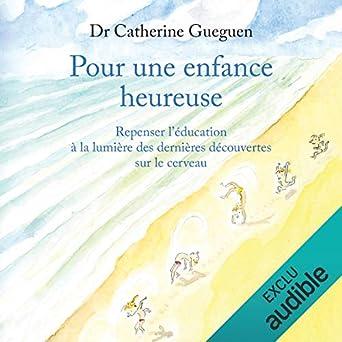 Pour une enfance heureuse: Catherine Gueguen, Caroline