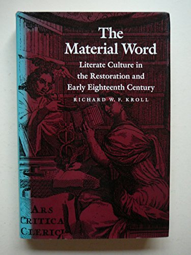 The Material Word: Literate Culture in the Restoration and Early Eighteenth Century by Professor Richard W.F. Kroll (1990-11-01)