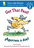 img - for Get That Pest!/??Agarren a ??se! (Green Light Readers Level 2) (Spanish and English Edition) by Douglas Erin (2008-03-01) Paperback book / textbook / text book