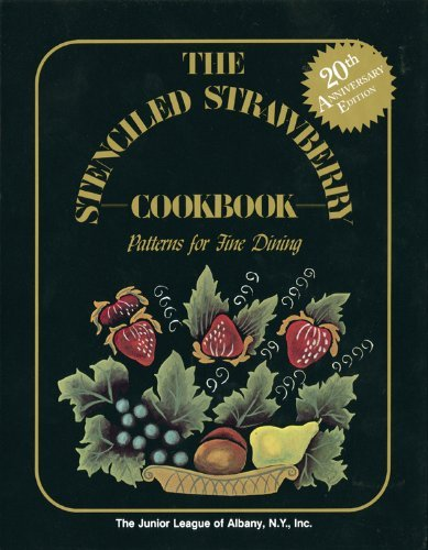 The Stenciled Strawberry Cookbook: Patterns for Fine Dining by NY The Junior League of Albany - Shopping Ny Albany