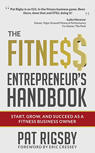 Amazon the fitness entrepreneurs handbook ebook pat rigsby the fitness entrepreneurs handbook by rigsby fandeluxe Gallery