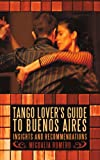 Tango Lover's Guide to Buenos Aires, Migdalia Romero, 1440166757