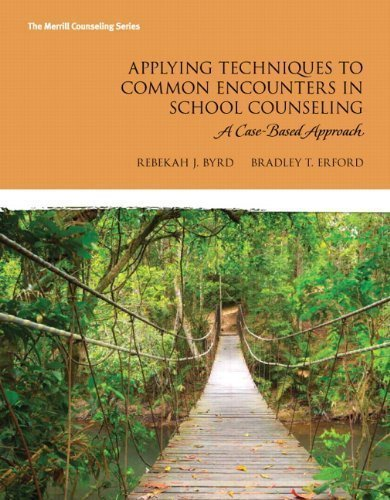 Applying Techniques to Common Encounters in School Counseling: A Case-Based Approach (Erford) 1st edition by Byrd, Rebekah T, Erford, Bradley T. (2013) Paperback