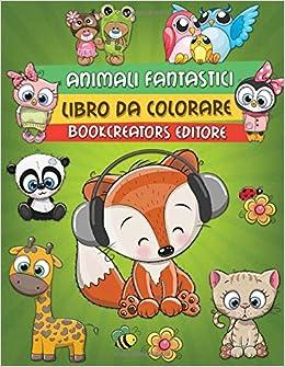Animali Fantastici Libro Da Colorare Disegni E Fantasie Di