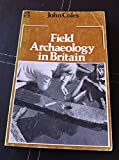 Field Archaeology in Britain, John Coles, 0416765408