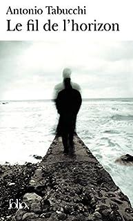 Le fil de l'horizon, Tabucchi, Antonio