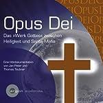 Opus Dei. Das Werk Gottes zwischen Heiligkeit und Santa Mafia | Jan Peter,Thomas Teubner