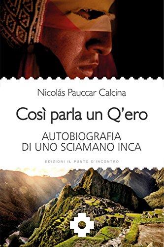 cos-parla-un-qero-autobiografia-di-uno-sciamano-inca-italian-edition