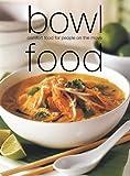 Bowl Food, Laurel Glen Publishing Staff and Kay Scarlett, 157145831X