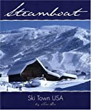 Steamboat: Ski Town USA