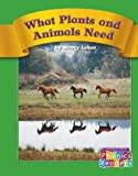 What Plants and Animals Need, Nancy Leber, 0756505291