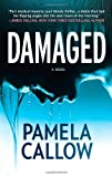 Front cover for the book Damaged by Pamela Callow