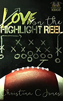 Love on the Highlight Reel (Connecticut Kings Book 2) by [Jones, Christina C]