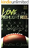 Love on the Highlight Reel (Connecticut Kings Book 2)