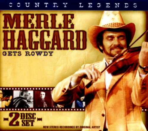 MERLE HAGGARD - Country Legends Merle Haggard Gets Rowdy - Zortam Music