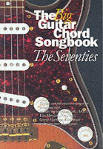 Chord Guitar Big Book - The Big Guitar Chord Songbook: Seventies: The Seventies