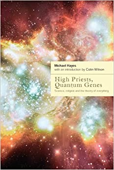 High Priests, Quantum Genes: Science, Religion and the Theory of Everything