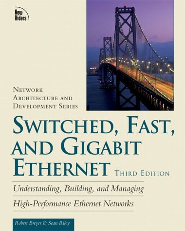 Switched, Fast, and Gigabit Ethernet (3rd Edition)