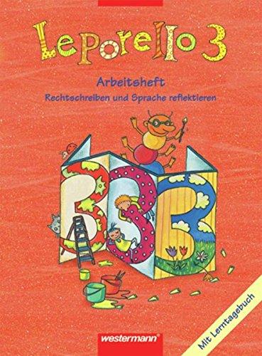 Leporello - SprachLesebuch Neubearbeitung. Allgemeine Ausgabe: Leporello SprachLesebuch - Allgemeine Ausgabe 2004: Arbeitsheft 3