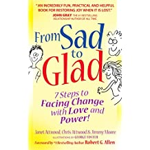 From Sad to Glad: 7 Steps to Facing Change with Love and Power
