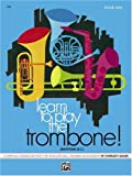 Learn to Play the Trombone (Baritone B. C.), Charles Gouse, 0739013610
