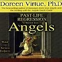 Past-Life Regression with the Angels Hörbuch von Doreen Virtue Gesprochen von: Doreen Virtue