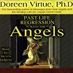 Past-Life Regression with the Angels | Doreen Virtue