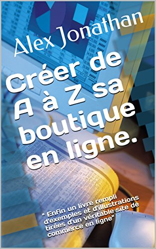 Amazon Com Creer De A A Z Sa Boutique En Ligne Enfin Un