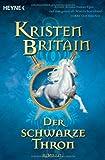 Der schwarze Thron. Reiter-Trilogie 03. (Magische Reiter, Band 3) von Kristen Britain (2. März 2009) Taschenbuch