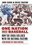 Image of One Nation Under Baseball: How the 1960s Collided with the National Pastime