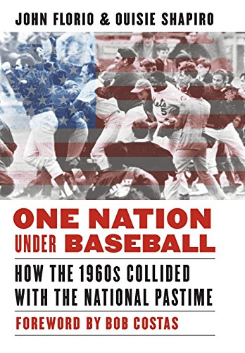 One Nation Under Baseball  How The 1960S Collided With The National Pastime
