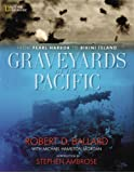 Graveyards of the Pacific: From Pearl Harbour to Bikini Island