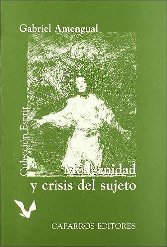 Modernidad y crisis del sujeto (Colección Esprit): Amazon.es: Gabriel Amengual: Libros